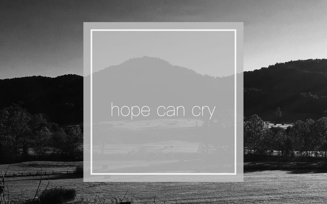 Hope Can Cry