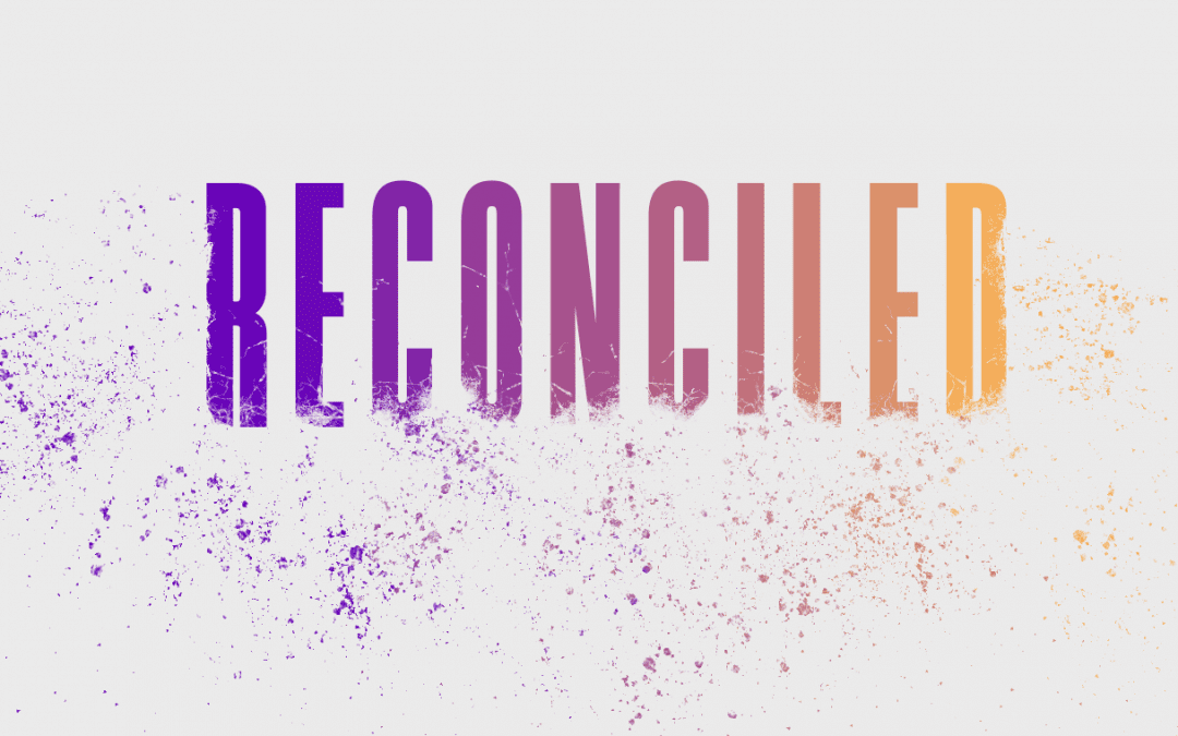 3.15.20 | Reconciled Week 7: Marriage, Messes, And Grace