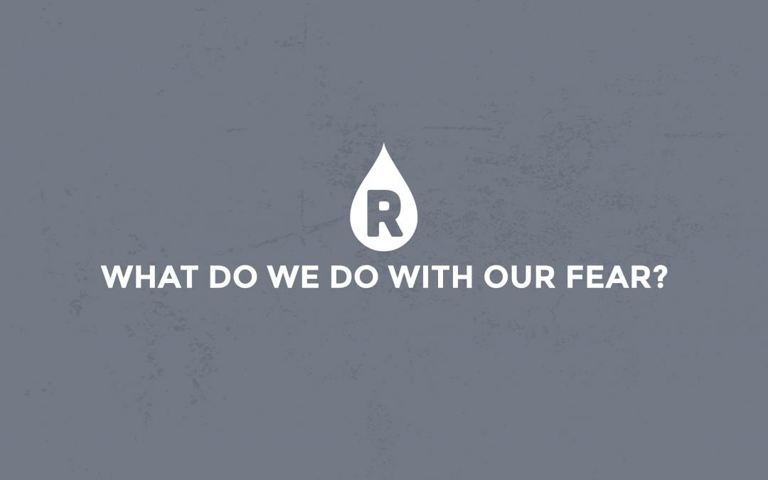 Sunday Online: 3.15.20 | What Do We Do With Our Fear?