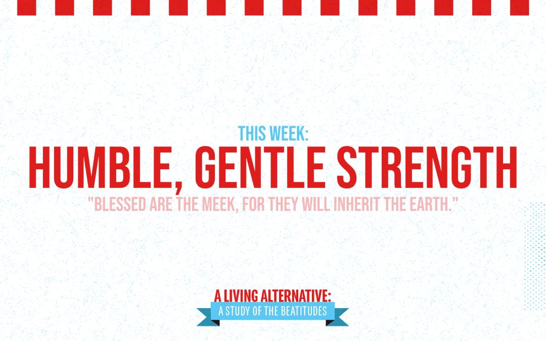 A Living Alternative | Humble, Gentle Strength