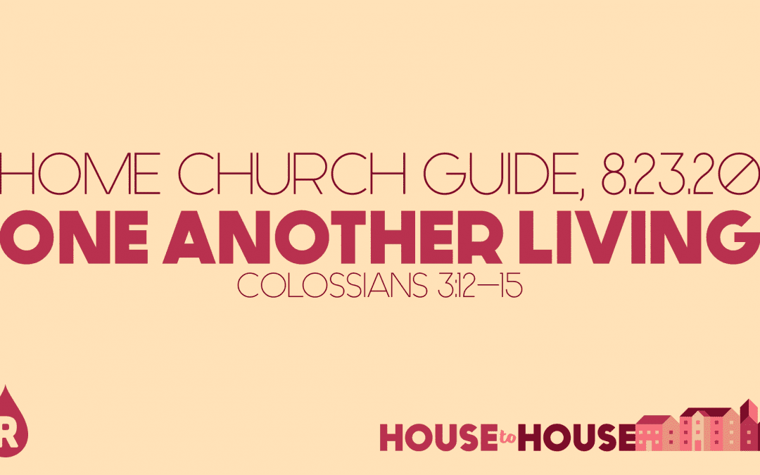 Home Church Guide, 8.23.20 | House To House: One Another Living