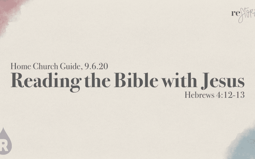 Home Church Guide, 9.6.20 | Restoried: Reading The Bible With Jesus