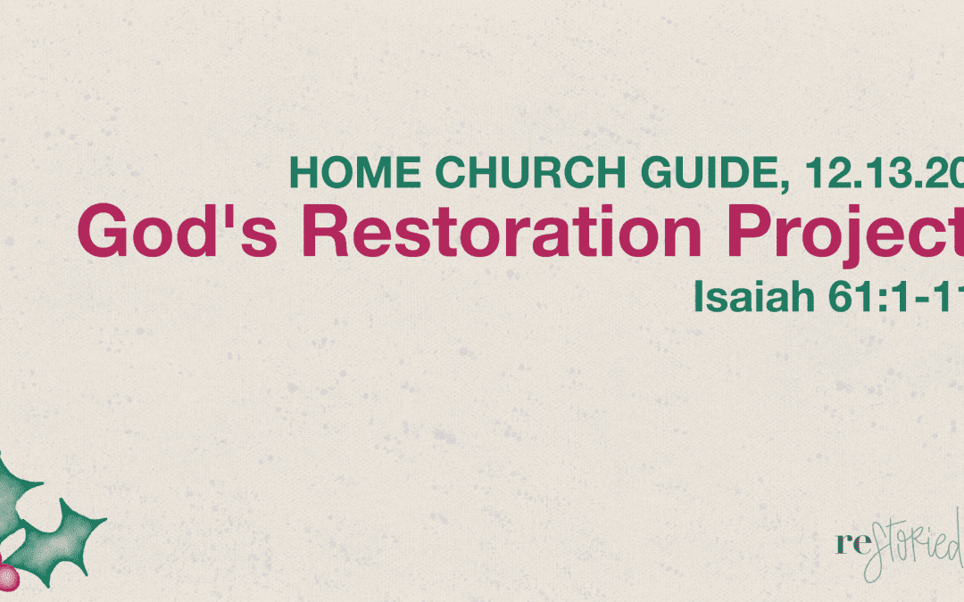 Home Church Guide, 12.13.20 | Restoried:Advent | God's Restoration Project