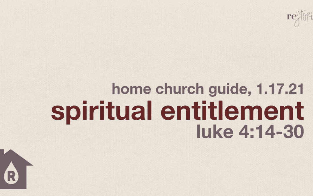 Home Church, 1.17.21 | Restoried:Awaken | Spiritual Entitlement