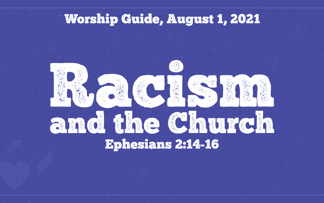 Worship Guide, August 1, 2021 | Racism And The Church