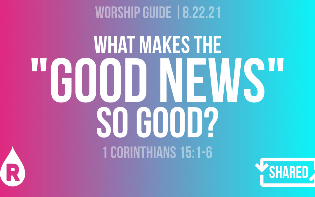 """8.22.21   Shared: What Makes The """"Good News"""" So Good?"""