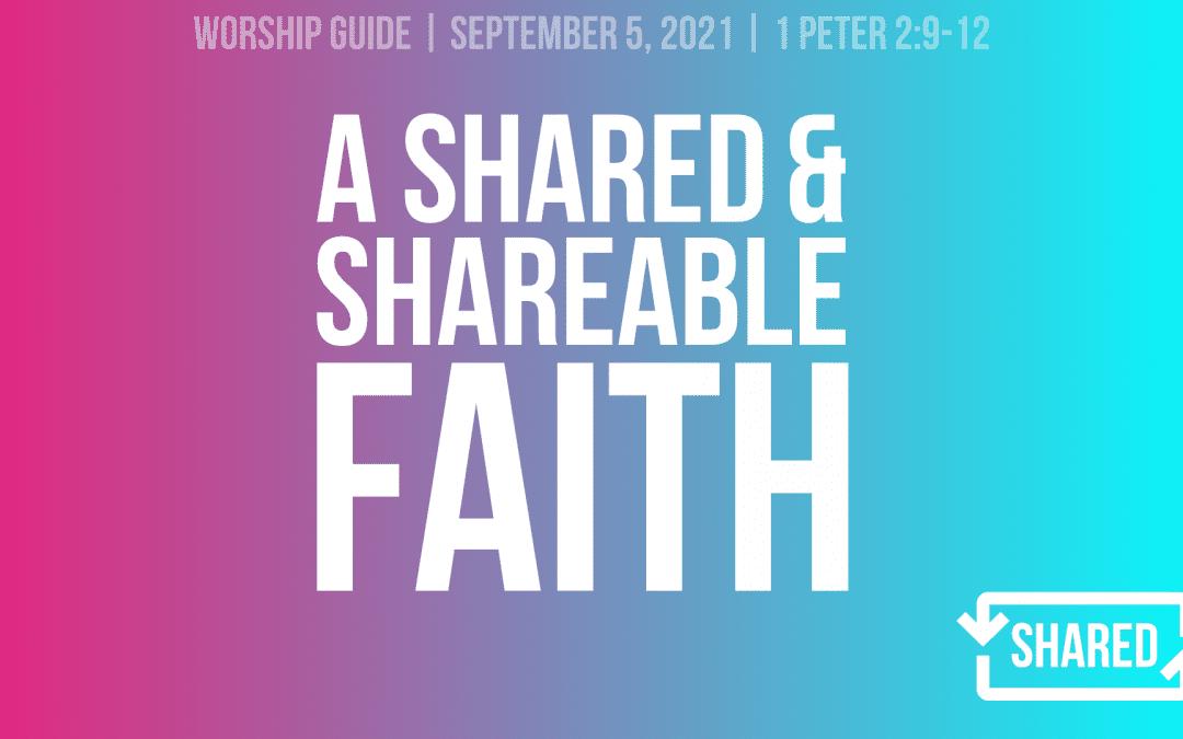 9.5.21   A Shared And Sharable Faith